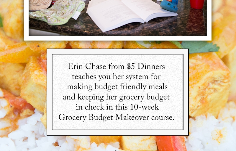 Grocery Budget Makeover Classes with Erin Chase herself!