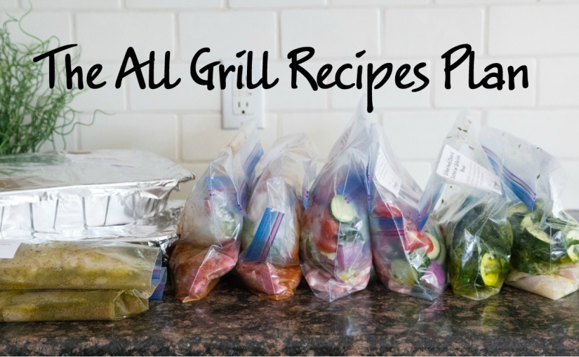 The All Grill #Recipes Plan – Freezer Meals Made Easy
