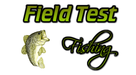 Field Test Fishing Lures and Tackle